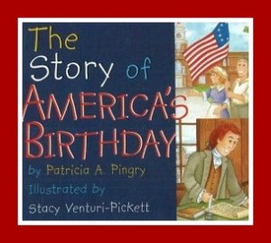 4th of July Picture Book: The Story of America's Birthday